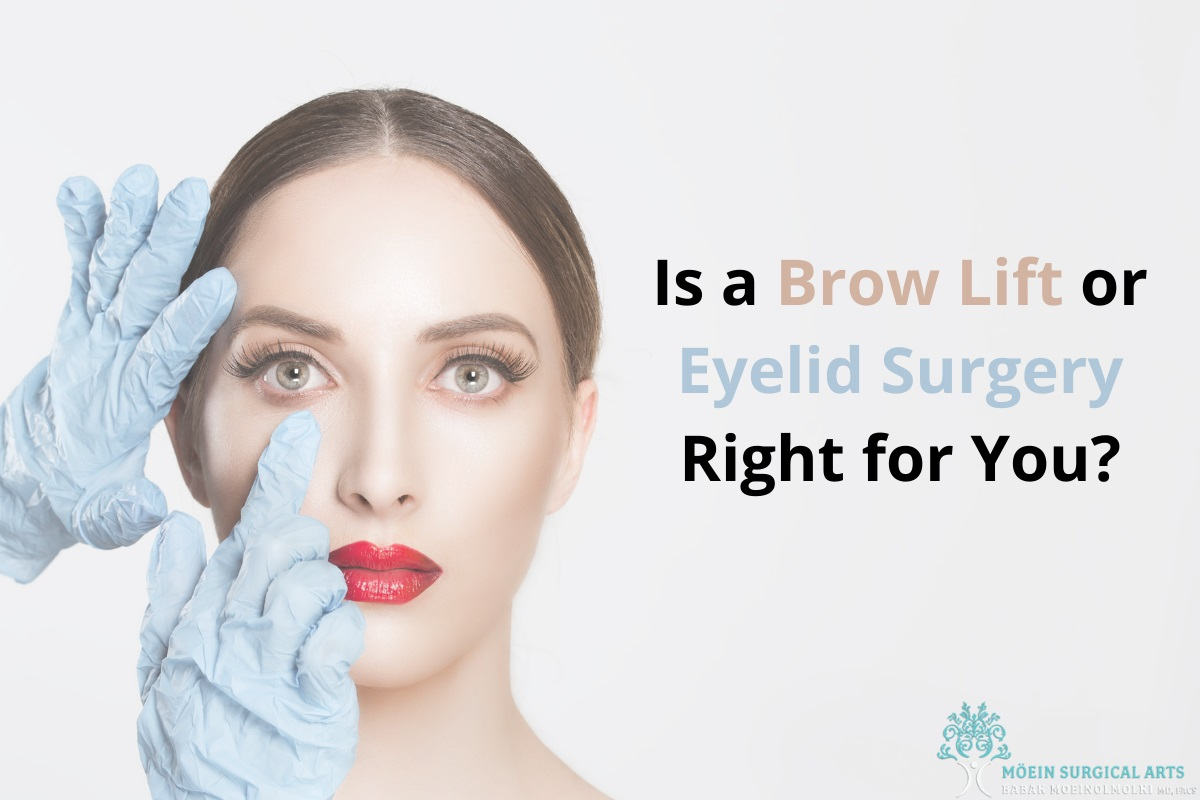 Is a Brow Lift or Eyelid Surgery Right for You- Los Angeles